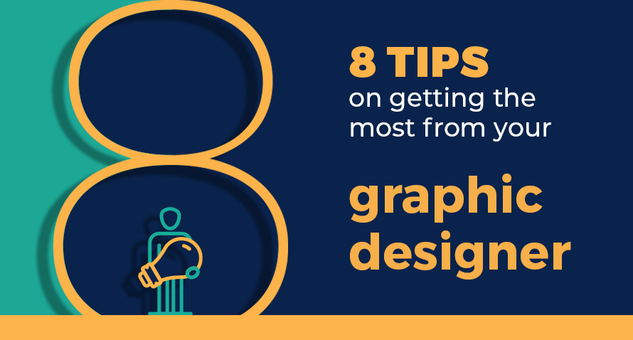 8 tips for getting the most from your graphic designer